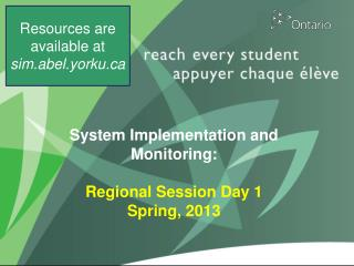 System Implementation and Monitoring: Regional Session Day 1 Spring, 2013