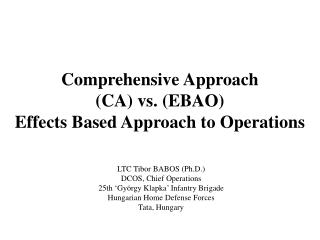 Comprehensive Approach  (CA) vs. ( EBAO) Effect s  Based Approach to Operations