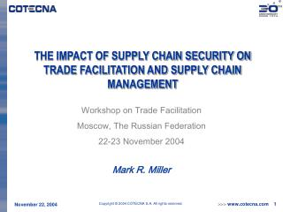 THE IMPACT OF SUPPLY CHAIN SECURITY ON TRADE FACILITATION AND SUPPLY CHAIN MANAGEMENT