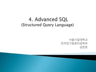 4. Advanced SQL  (Structured Query Language)
