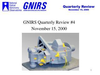 GNIRS Quarterly Review #4 November 15, 2000