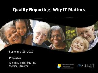 Quality Reporting: Why IT Matters