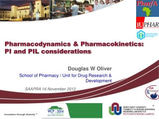 Pharmacodynamics & Pharmacokinetics: PI and PIL considerations