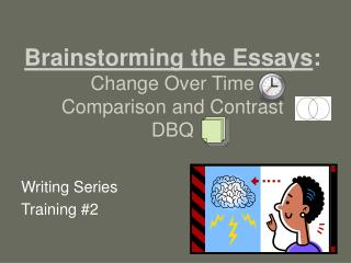 Brainstorming the Essays : Change Over Time Comparison and Contrast DBQ