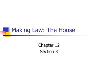 Making Law: The House