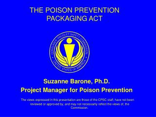 THE POISON PREVENTION PACKAGING ACT
