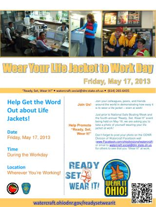Help Get the Word Out about Life Jackets! Date Friday, May 17, 2013 Time During the Workday