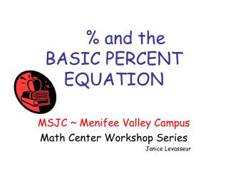 % and the  BASIC PERCENT EQUATION