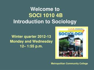 Welcome to    SOCI 1010 4B Introduction to Sociology