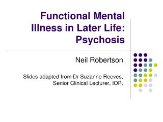 Functional Mental Illness in Later Life: Psychosis