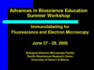 Advances in Bioscience Education Summer Workshop