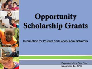 Opportunity        Scholarship Grants Information for Parents and School Administrators