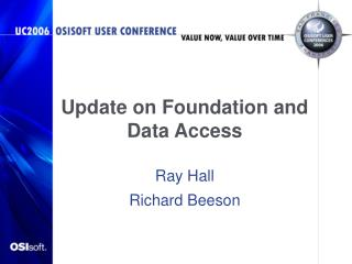 Update on Foundation and Data Access