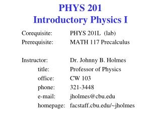 PHYS 201 Introductory Physics I