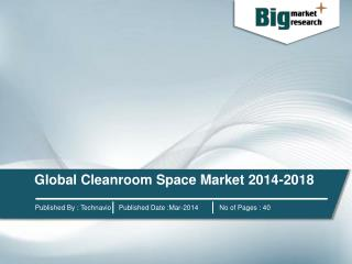 Global Cleanroom Space Market 2014-2018