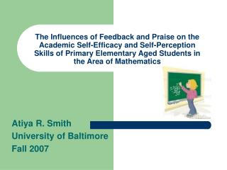 The Influences of Feedback and Praise on the Academic Self-Efficacy and Self-Perception Skills of Primary Elementary Age