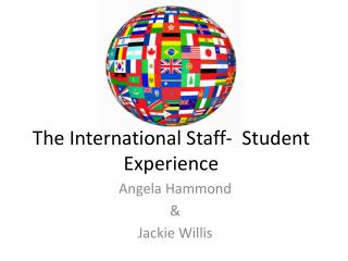 The International Staff-  Student Experience