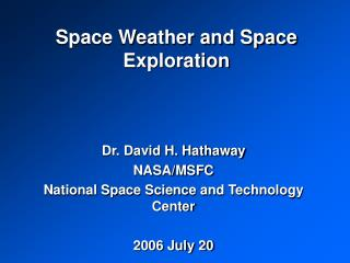 Space Weather and Space Exploration