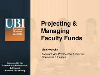 Projecting & Managing Faculty Funds