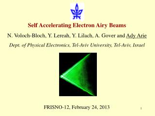 Self Accelerating Electron Airy Beams N. Voloch-Bloch, Y. Lereah, Y. Lilach, A. Gover and  Ady Arie