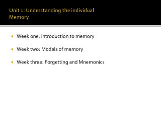 Unit 1: Understanding the individual Memory
