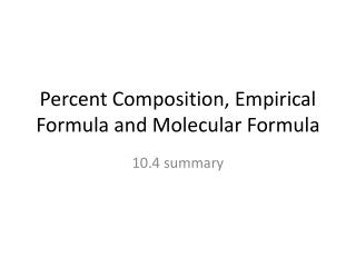Percent Composition, Empirical Formula and Molecular Formula