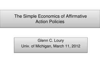 The Simple Economics of Affirmative  Action Policies