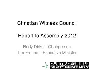 Christian Witness Council Report to Assembly 2012