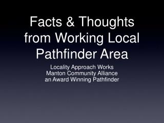 Facts & Thoughts from Working Local Pathfinder Area
