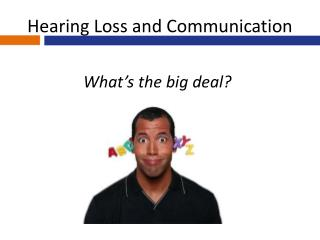Hearing Loss and Communication