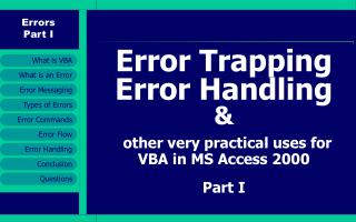 Error Trapping Error Handling & other very practical uses for VBA in MS Access 2000 Part I