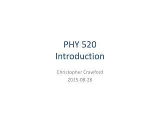 PHY 520 Introduction