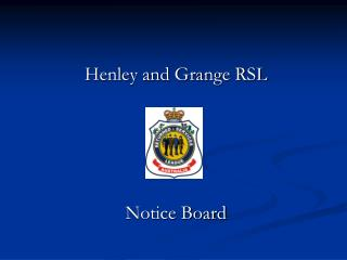 Henley and Grange RSL Notice Board
