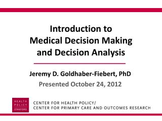Introduction to  Medical Decision Making and Decision Analysis