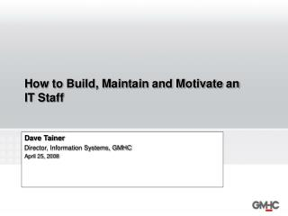 How to Build, Maintain and Motivate an IT Staff
