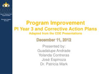 Program Improvement  PI Year 3 and Corrective Action Plans Adapted from the CDE Presentations