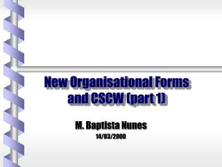 New Organisational Forms and CSCW (part 1)