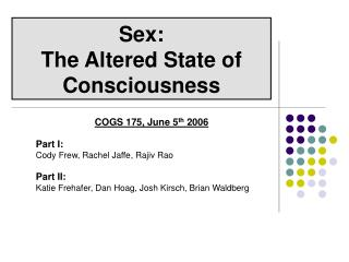 Sex:  The Altered State of Consciousness