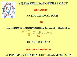 VIJAYA COLLEGE OF PHARMACY ORGANIZES AN EDUCATIONAL TOUR   TO   on  OCTOBER 8 th , 2012