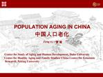 POPULATION AGING IN CHINA    Zeng Yi