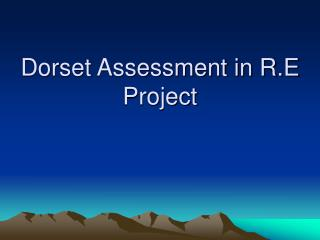 Dorset Assessment in R.E Project