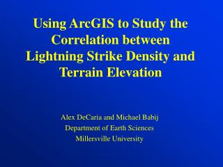 Using ArcGIS to Study the Correlation between Lightning Strike Density and Terrain Elevation