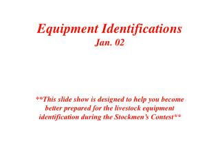 Equipment Identifications Jan. 02