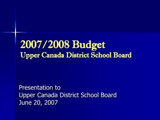 2007/2008 Budget  Upper Canada District School Board
