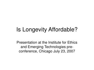 Is Longevity Affordable?