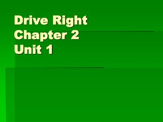 Drive Right Chapter 2 Unit 1