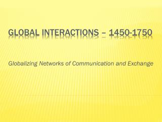 Global Interactions – 1450-1750