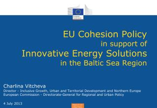 EU Cohesion Policy in support  of Innovative  E nergy  S olutions  in the Baltic Sea Region