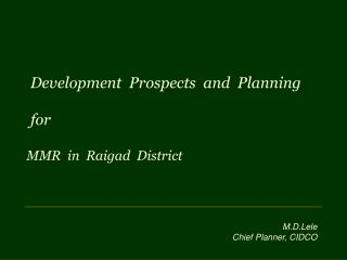 Development  Prospects  and  Planning   for  MMR  in  Raigad  District