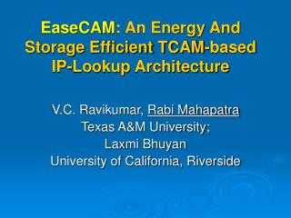 EaseCAM : An Energy And Storage Efficient TCAM-based IP-Lookup Architecture